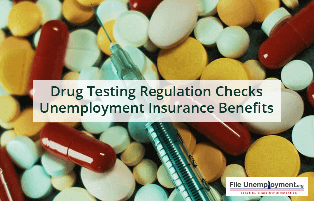 Drug Testing Regulation Checks Unemployment Insurance Benefits