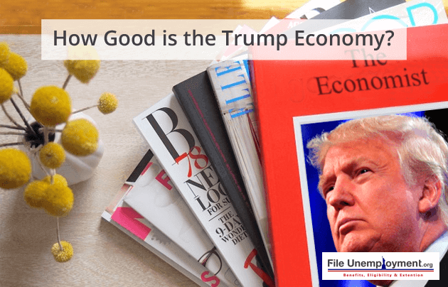 How Good is the Trump Economy