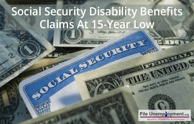 Social Security Disability Benefits Claims At 15 Year Low