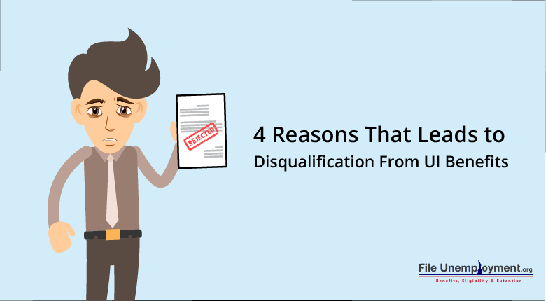 4 Reasons That Leads to Disqualification From UI Benefits