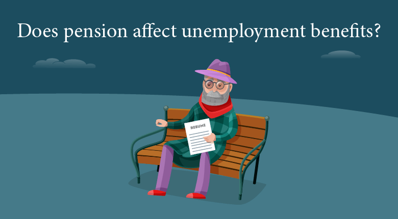 How Retirement and Pension Affect Unemployment Benefits?