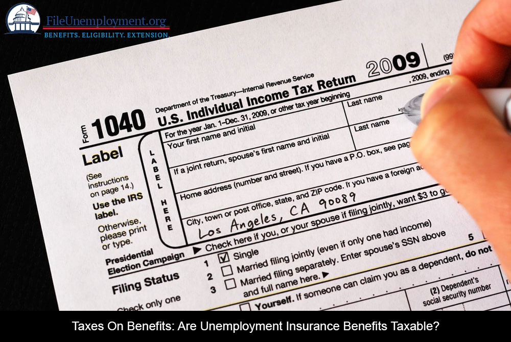 Taxes On Benefits: Are Unemployment Insurance Benefits Taxable?
