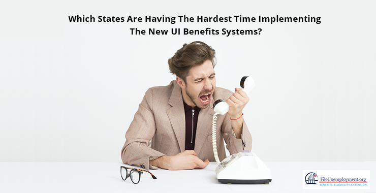 States Having The Hardest Time Implementing UI Benefits