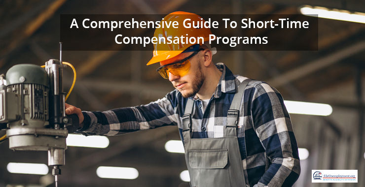 A Comprehensive Guide To Short-Time Compensation Programs