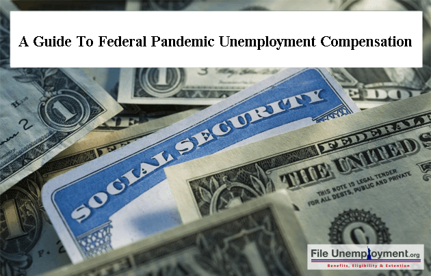 A Guide To Federal Pandemic Unemployment Compensation