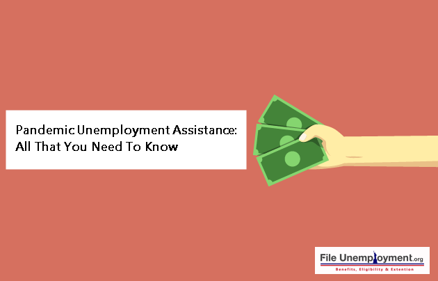 Pandemic Unemployment Assistance: All That You Need To Know