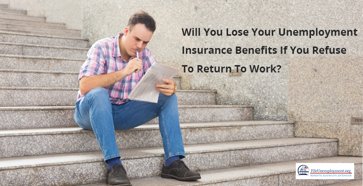 Will You Lose Your Unemployment Insurance Benefits If You Refuse To Return To Work?