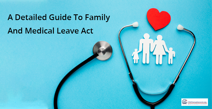 A Detailed Guide To Family And Medical Leave Act