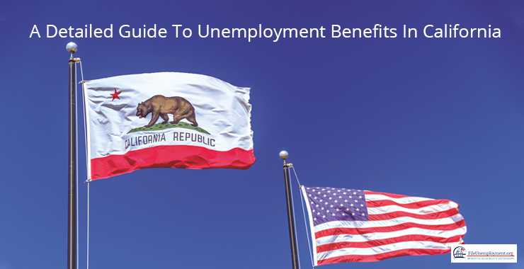 A Detailed Guide To Unemployment Benefits In California