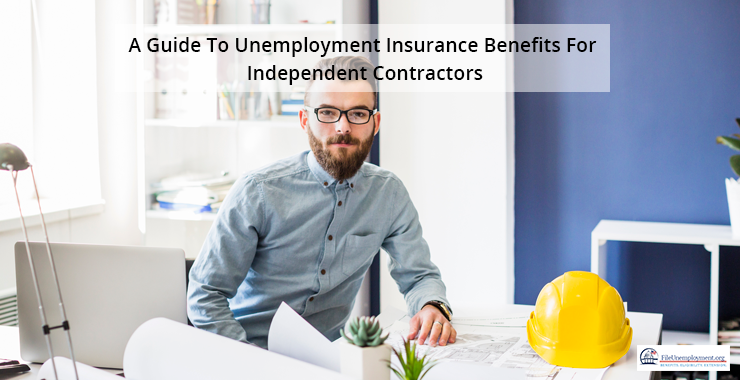 A Guide To Unemployment Insurance Benefits For Independent Contractors