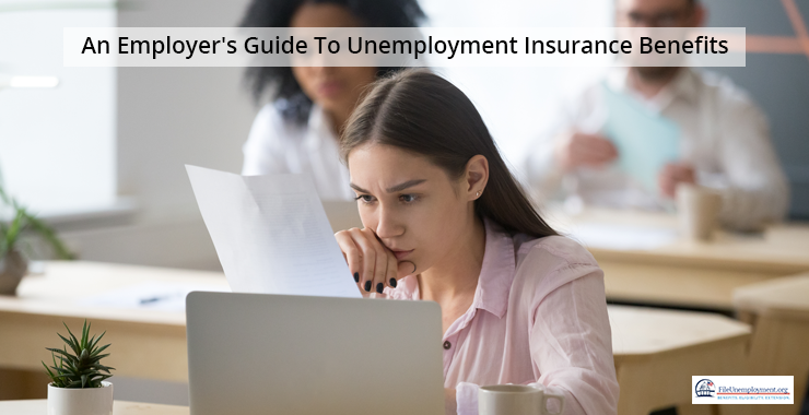 An Employer's Guide To Unemployment Insurance Benefits
