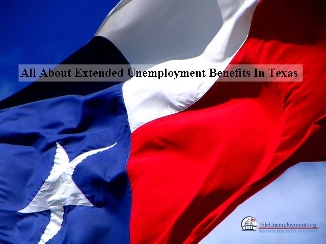 All About Extended Unemployment Benefits In Texas