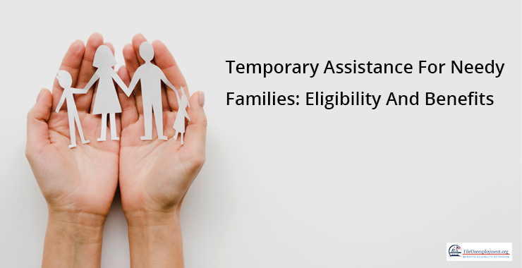 Temporary Assistance For Needy Families: Eligibility And Benefits