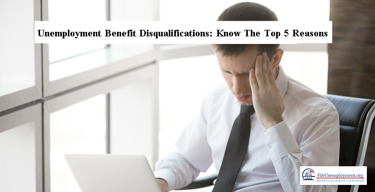 Unemployment Benefit Disqualifications: Know The Top 5 Reasons