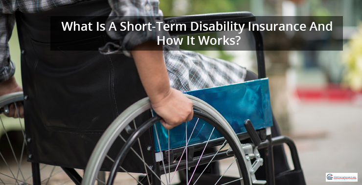 What Is A Short-Term Disability Insurance And How It Works?