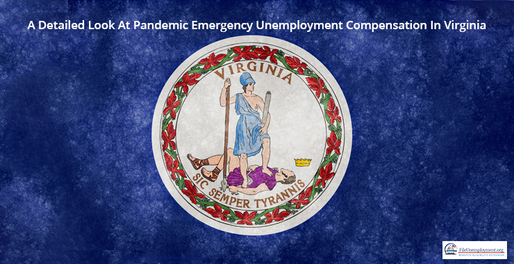 A Detailed Look At Pandemic Emergency Unemployment Compensation In Virginia