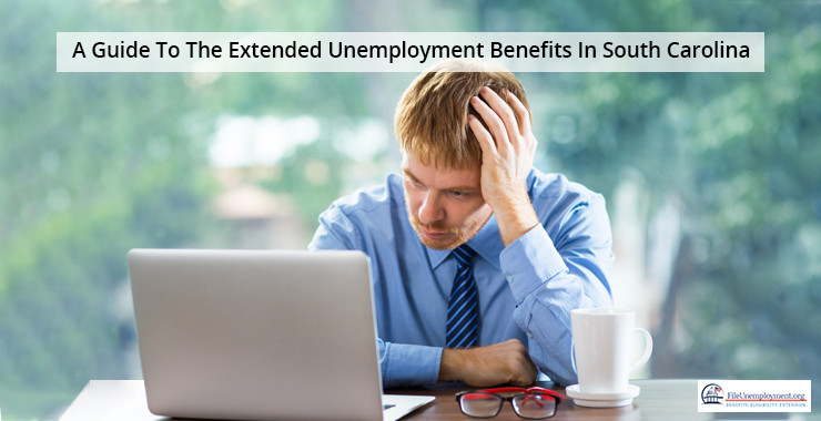 A Guide To The Extended Unemployment Benefits In South Carolina