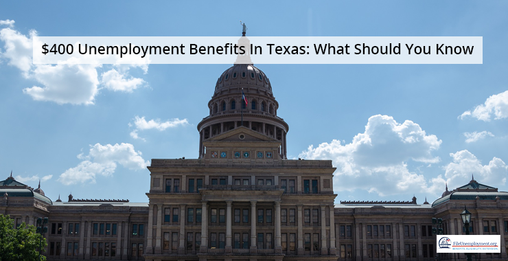 $400 Unemployment Benefits In Texas: What Should You Know