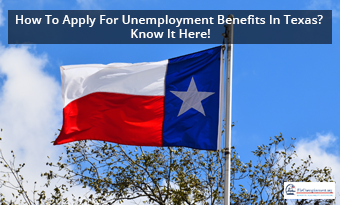 How To Apply For Unemployment Benefits In Texas? Know It Here!