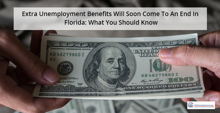 Extra Unemployment Benefits Will Soon Come To An End in Florida: What You Should Know