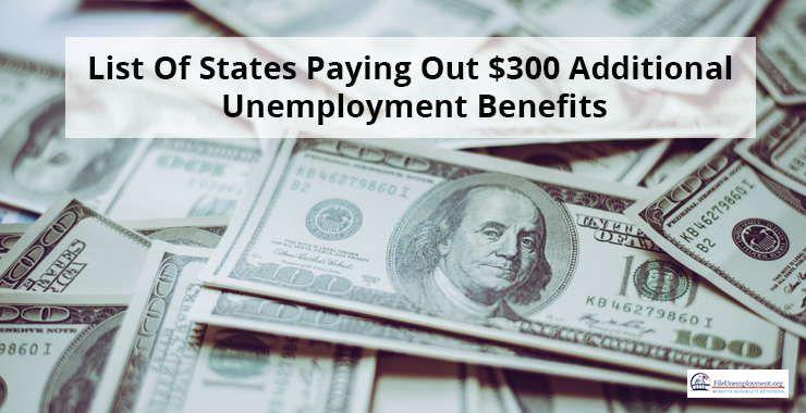 List Of States Paying Out $300 Additional Unemployment Benefits