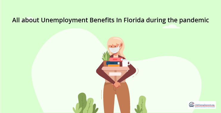 All About Unemployment Benefits In Florida During The Pandemic