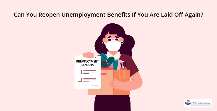 Can You Reopen Unemployment Benefits If You Are Laid Off Again?