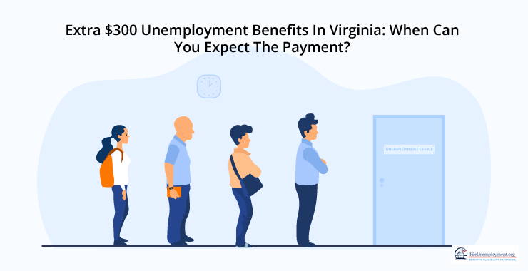 Extra $300 Unemployment Benefits In Virginia: When Can You Expect The Payment?