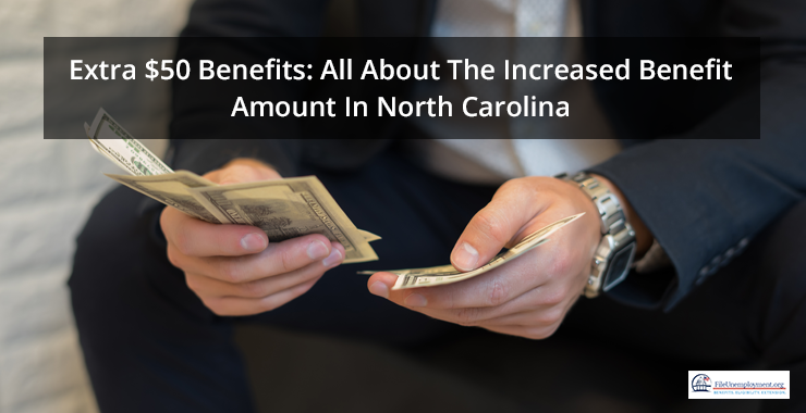 Extra $50 Benefits: All About The Increased Benefit Amount In North Carolina
