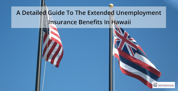 A Detailed Guide To The Extended Unemployment Insurance Benefits In Hawaii