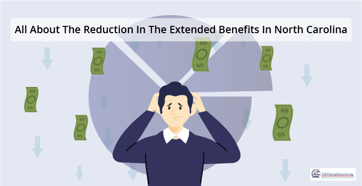 All About The Reduction In The Extended Benefits In North Carolina