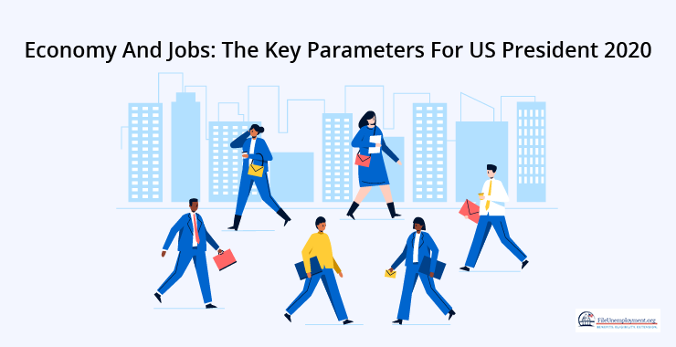 Economy And Jobs: The Key Parameters For U.S. President 2020