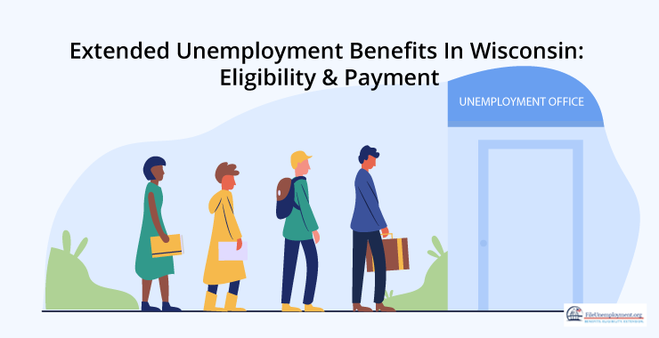 Extended Unemployment Benefits In Wisconsin: Eligibility & Payment