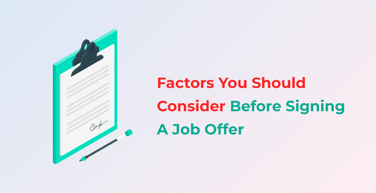 Factors Yo Should Consider Before Signing A Job Offer