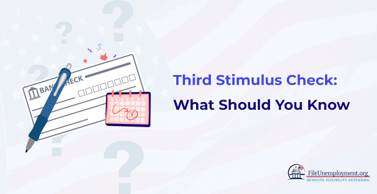 Third Stimulus Check: What Should You Know