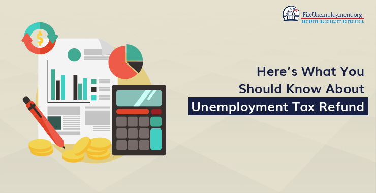 Here's What You Should Know About Unemployment Tax Refund