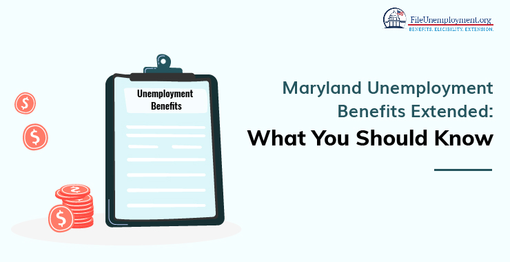 Maryland Unemployment Benefits Extended: What You Should Know